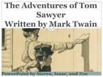 The Adventures of Tom Sawyer  Written by Mark Twain