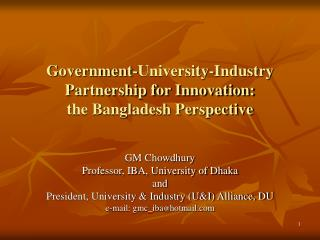 Government-University-Industry  Partnership for Innovation: the Bangladesh Perspective