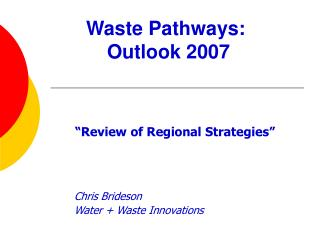 Waste Pathways:  Outlook 2007