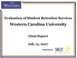 Evaluation of Student Retention Services Western Carolina University Final Report July 13, 2007