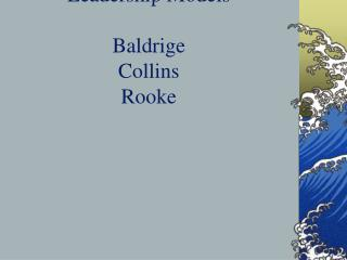 Leadership Models Baldrige Collins Rooke