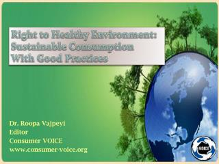 Dr. Roopa Vajpeyi Editor  Consumer VOICE consumer-voice