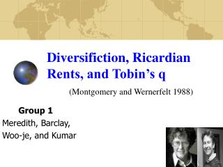 Diversifiction, Ricardian Rents, and Tobin's q (Montgomery and Wernerfelt 1988)
