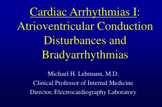 Cardiac Arrhythmias I : Atrioventricular Conduction Disturbances and Bradyarrhythmias