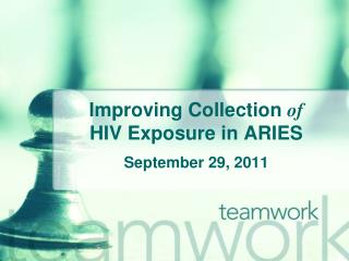 Improving Collection  of HIV Exposure in ARIES