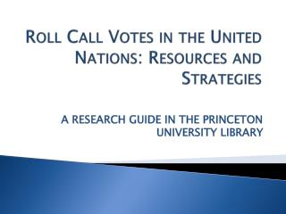 Roll Call Votes in the United Nations: Resources and Strategies