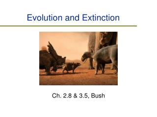 Evolution and Extinction