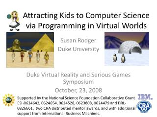 Attracting Kids to Computer Science via Programming in Virtual Worlds