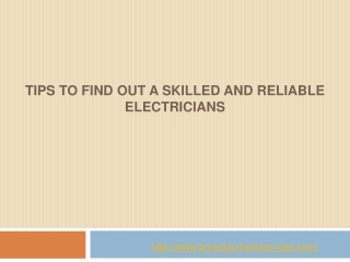 Tips To Find Out A Skilled And Reliable Electricians