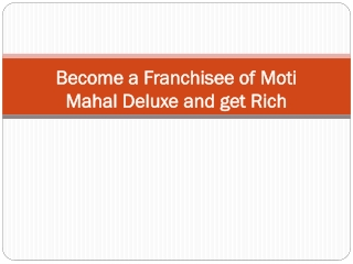 Become a Franchisee of Moti Mahal Deluxe and get Rich