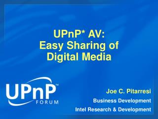 UPnP* AV: Easy Sharing of Digital Media