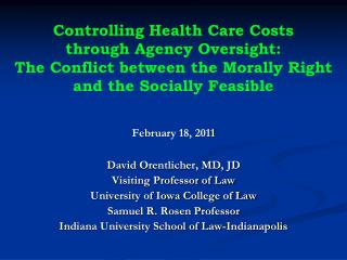 Controlling Health Care Costs through Agency Oversight: The Conflict between the Morally Right and the Socially Feasible