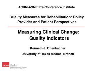 Quality Measures for Rehabilitation: Policy, Provider and Patient Perspectives