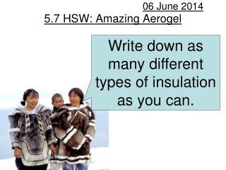 5.7 HSW: Amazing Aerogel