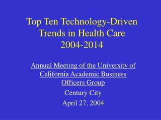 Top Ten Technology-Driven     Trends in Health Care 2004-2014