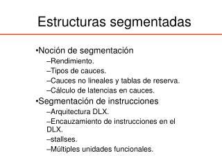 Estructuras segmentadas