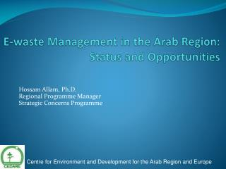 E-waste Management in the Arab Region: Status and Opportunities