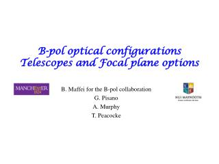 B-pol optical configurations Telescopes and Focal plane options