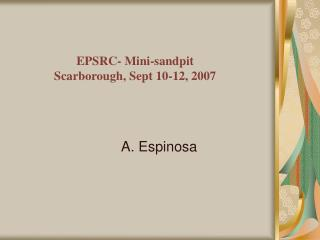 EPSRC- Mini-sandpit Scarborough, Sept 10-12, 2007