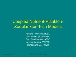 Coupled Nutrient-Plankton-Zooplankton-Fish Models