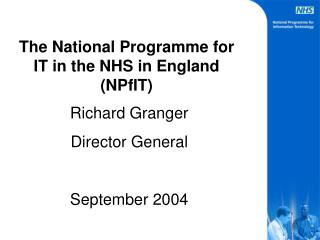 The National Programme for  IT in the NHS in England (NPfIT)