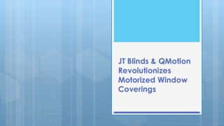 JT Blinds QMotion Motorized Window Covering