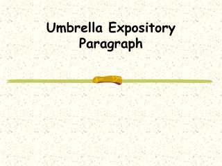 Umbrella Expository Paragraph