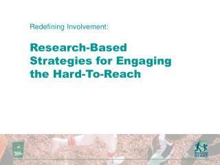 Redefining Involvement: Research-Based Strategies for Engaging the Hard-To-Reach