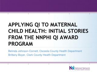 Applying qi to maternal child health: initial stories from the nnphi qi award program