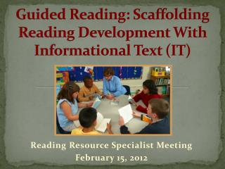 Guided Reading: Scaffolding Reading Development With Informational Text IT