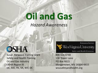 Susan Harwood Training Grant		800 626 4748 Safety and Health Training			130 Tower Lane Oil and Gas Industry			PO Box 661