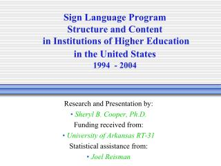 Sign Language Program Structure and Content  in Institutions of Higher Education  in the United States 1994  - 2004