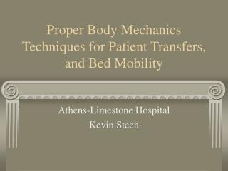 Proper Body Mechanics Techniques for Patient Transfers, and Bed Mobility