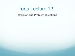 Torts Lecture 12