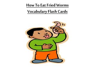 How To Eat Fried Worms Vocabulary Flash Cards