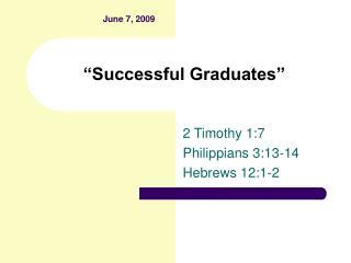 """Successful Graduates"""