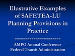 Illustrative Examples of SAFETEA-LU Planning Provisions in Practice ---------------------- AMPO Annual Conference Federa