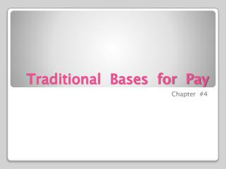 Traditional  Bases  for  Pay