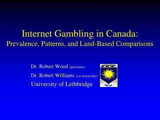 Internet Gambling in Canada: Prevalence, Patterns, and Land-Based Comparisons