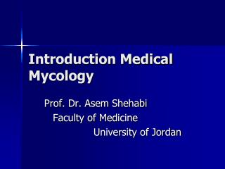 Introduction Medical Mycology