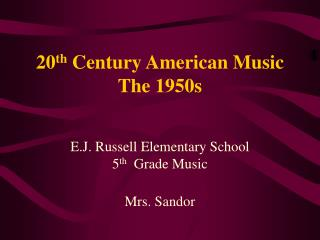 20 th  Century American Music The 1950s