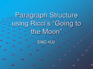 "Paragraph Structure using Ricci's ""Going to the Moon"""