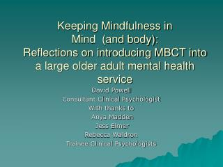 Keeping Mindfulness in Mind  (and body): Reflections on introducing MBCT into a large older adult mental health service