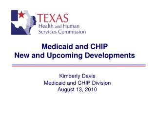 Medicaid and CHIP New and Upcoming Developments