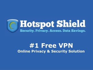 Hotspot Shield VPN - Internet Freedom, Privacy and Security