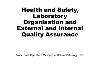 Health and Safety, Laboratory Organisation and External and Internal Quality Assurance