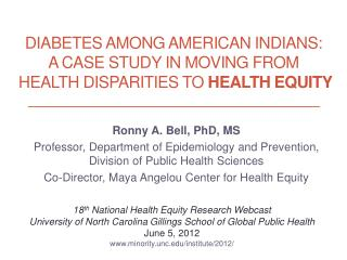 Diabetes among American Indians:   A Case Study in Moving from  Health Disparities to Health Equity