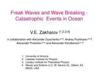 Freak Waves and Wave Breaking - Catastrophic Events in Ocean