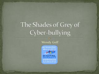 The Shades of Grey of  Cyber-bullying
