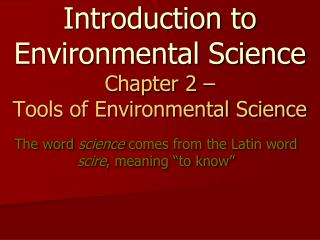 Introduction to Environmental Science Chapter 2   Tools of Environmental Science